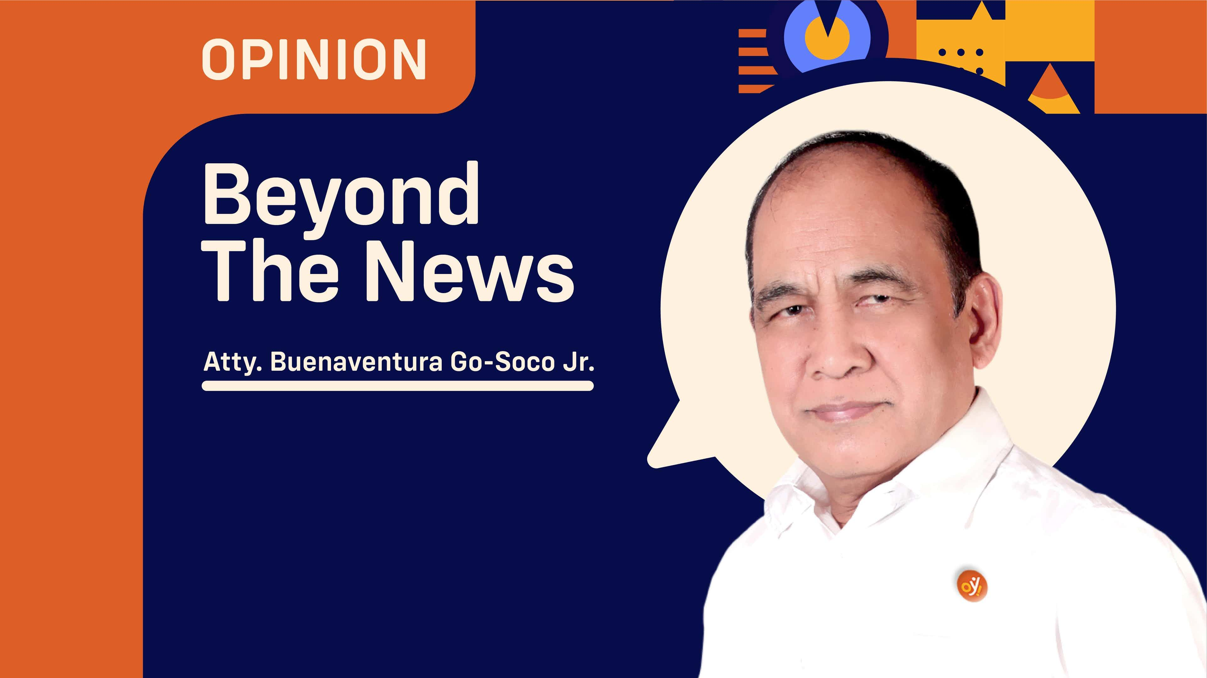 Beyond the News by Atty. Junie Go-Soco